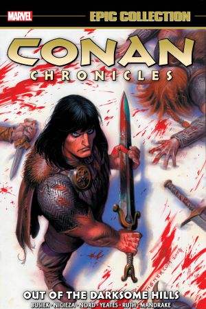 Conan Chronicles Epic Collection: Out of The Darksome Hills (Trade Paperback)