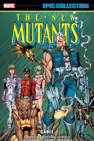 New Mutants Epic Collection: Cable (Trade Paperback)