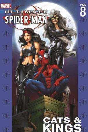 ULTIMATE SPIDER-MAN VOL. 8: CATS & KINGS TPB (Trade Paperback)