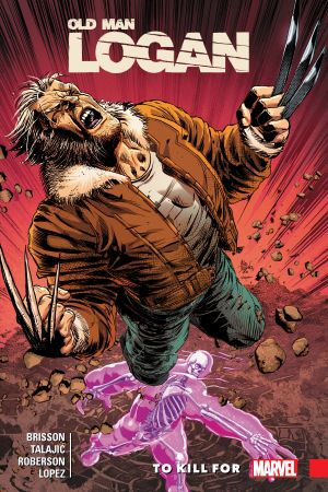 Wolverine: Old Man Logan Vol. 8 - To Kill For (Trade Paperback)