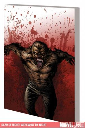 Werewolf by Night: In the Blood (Trade Paperback)