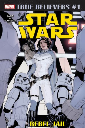 True Believers: Star Wars - Rebel Jail (2019) #1