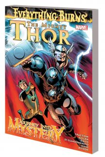 THE MIGHTY THOR/JOURNEY INTO MYSTERY: EVERYTHING BURNS TPB (Trade Paperback)