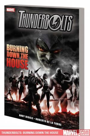 Thunderbolts: Burning Down the House (Trade Paperback)