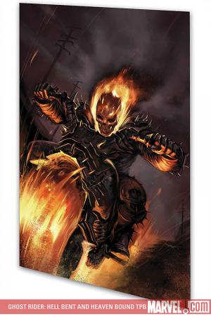 Ghost Rider: Hell Bent and Heaven Bound (Trade Paperback)