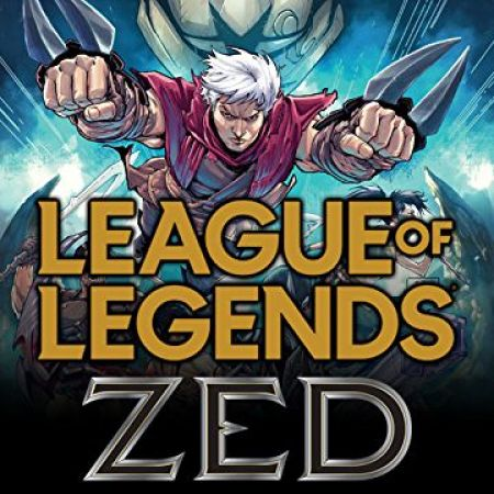 League of Legends: Zed (2019 - 2020)