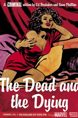 Criminal Vol. 3: The Dead and the Dying (Trade Paperback)