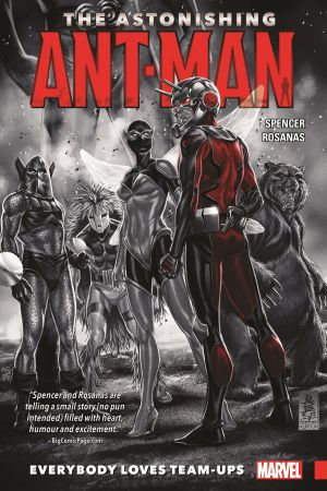The Astonishing Ant-Man Vol. 1: Everybody Loves Team-Ups (Trade Paperback)