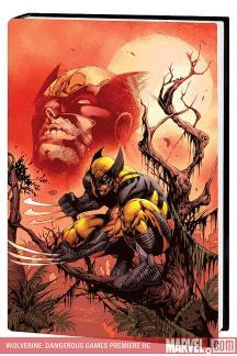 Wolverine: Dangerous Games Premiere (Hardcover)