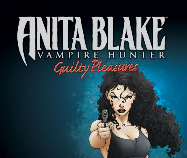 ANITA BLAKE, VAMPIRE HUNTER: GUILTY PLEASURES VOL. 2 #0