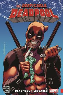 Despicable Deadpool Vol. 1: Deadpool Kills Cable (Trade Paperback)