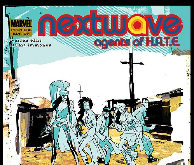 NEXTWAVE: AGENTS OF H.A.T.E. VOL. 2 - I KICK YOUR FACE PREMIERE #0