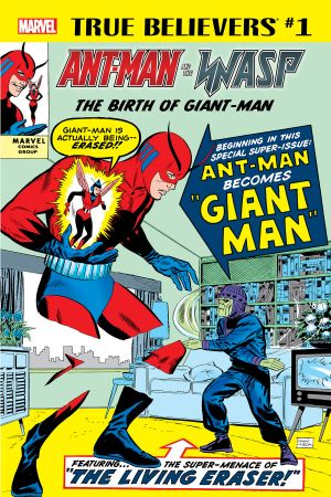 True Believers: Ant-Man and the Wasp - The Birth of Giant-Man #1
