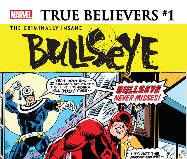 TRUE BELIEVERS: THE CRIMINALLY INSANE - BULLSEYE 1 #1