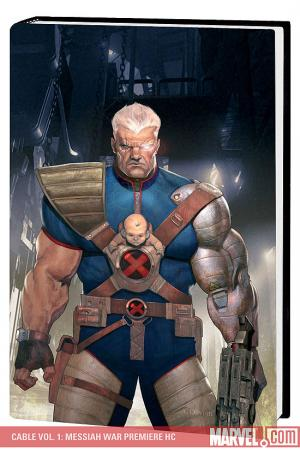 Cable Vol. 1: Messiah War Premiere (Hardcover)