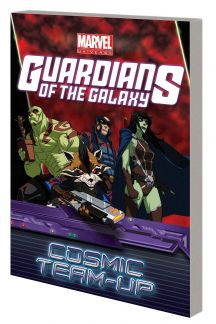 MARVEL UNIVERSE GUARDIANS OF THE GALAXY: COSMIC TEAM-UP DIGEST (Digest)
