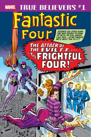 True Believers: Fantastic Four - Frightful Four #1