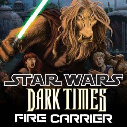 Star Wars: Dark Times - Fire Carrier