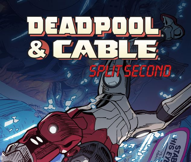 cover from Deadpool & Cable: Split Second Infinite Comic (2015) #5