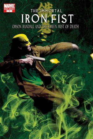 Immortal Iron Fist: Orson Randall and the Green Mist of Death (2008) #1