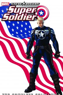 Steve Rogers: Super-Soldier - The Complete Collection (Trade Paperback)