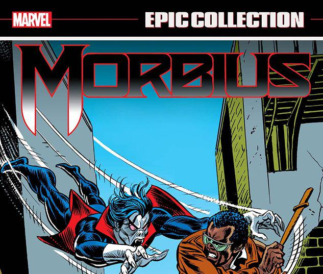 MORBIUS EPIC COLLECTION: THE LIVING VAMPIRE TPB #1