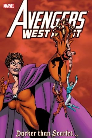 Avengers West Coast: Darker than Scarlet (Trade Paperback)