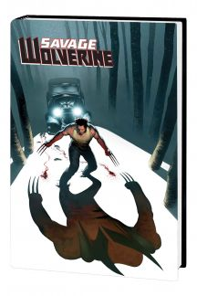 Savage Wolverine Vol. 3: Wrath (Hardcover)