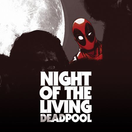 Night of the Living Deadpool (2014 - Present)