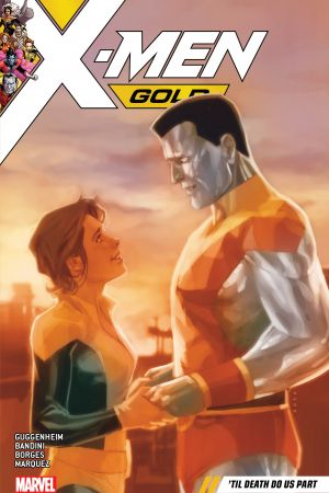 X-Men Gold Vol. 6: 'Til Death Do Us Part (Trade Paperback)