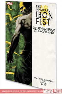 Immortal Iron Fist Vol. 2: The Seven Capital Cities of Heaven (Trade Paperback)