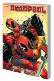 Deadpool Vol. 10: Evil Deadpool TPB (Trade Paperback)