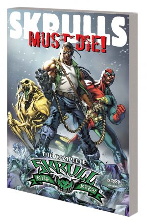 Skrulls Must Die! – the Complete Skrull Kill Krew (Trade Paperback)