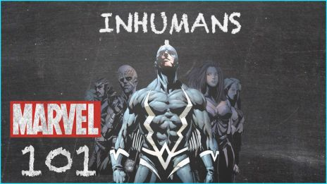 Inhumans - Marvel 101