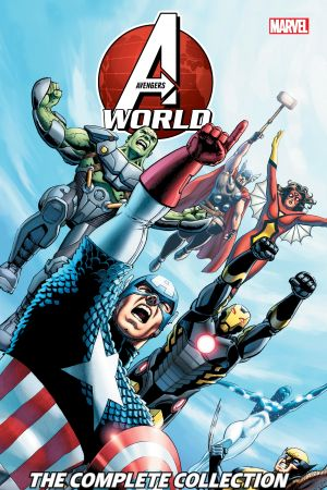 Avengers World: The Complete Collection (Trade Paperback)