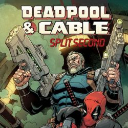 Deadpool & Cable: Split Second Infinite Comic