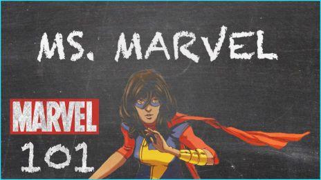 Ms. Marvel - MARVEL 101