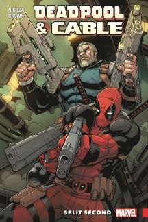 Deadpool & Cable: Split Second (Trade Paperback)