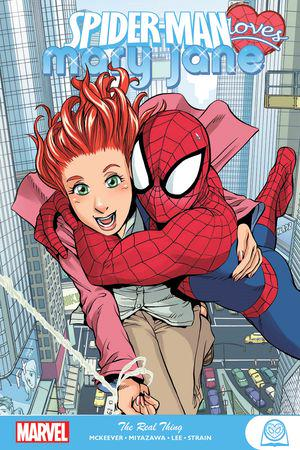 Spider-Man Loves Mary Jane: The Real Thing (Trade Paperback)