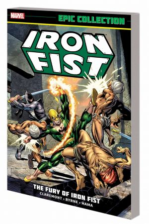 Iron Fist Epic Collection: The Fury of Iron Fist (Trade Paperback)