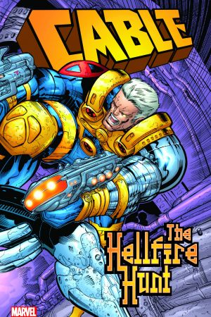 Cable: The Hellfire Hunt (Trade Paperback)