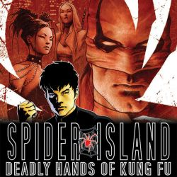 Spider-Island: Deadly Hands of Kung Fu (2011)