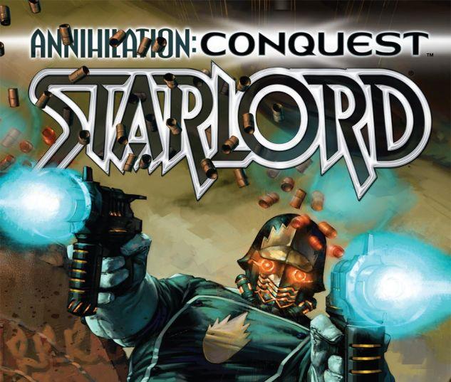Annihilation Conquest: Starlord (2007) #1