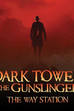 Dark Tower: The Gunslinger - The Way Station (2011 - 2013)
