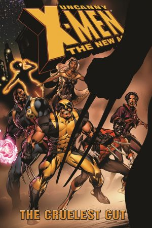Uncanny X-Men - The New Age Vol. 2: The Cruelest Cut (Trade Paperback)