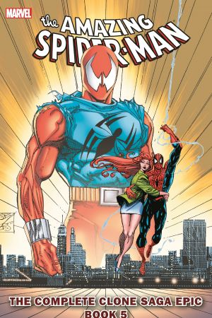 SPIDER-MAN: THE COMPLETE CLONE SAGA EPIC BOOK 5 TPB [NEW PRINTING] (Trade Paperback)