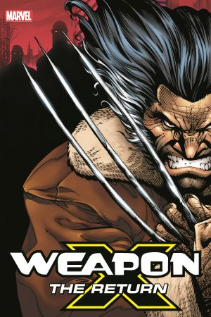 Weapon X: The Return (Hardcover)