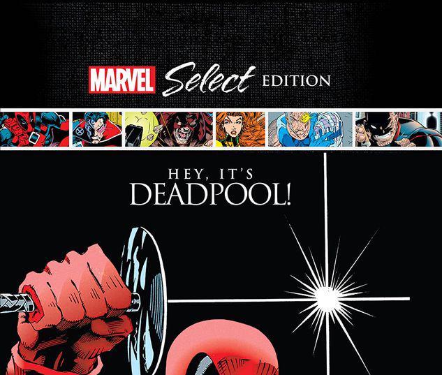 DEADPOOL: HEY, IT'S DEADPOOL! MARVEL SELECT HC #1