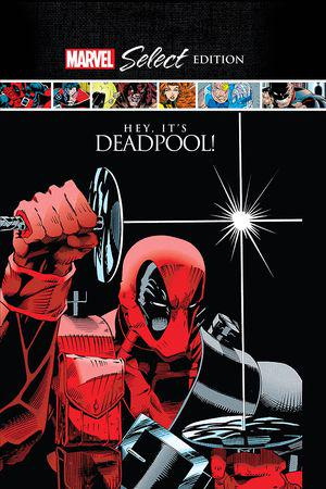 Deadpool: Hey, It's Deadpool! Marvel Select (Hardcover)