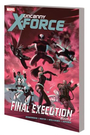 UNCANNY X-FORCE: FINAL EXECUTION BOOK 2 PREMIERE HC (Trade Paperback)